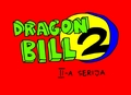 DRAGON BILL 2 antroji serija